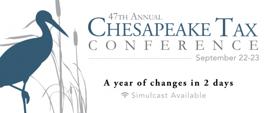 Federal, state tax updates featured at Chesapeake Tax Conference