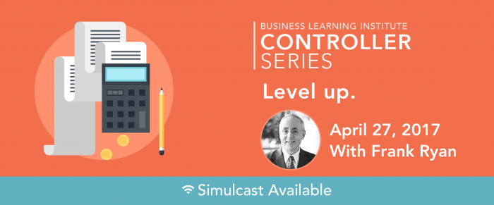 Key Business Concepts and Best Practices for 2017: The Controller and Financial Professional Series- Part 2