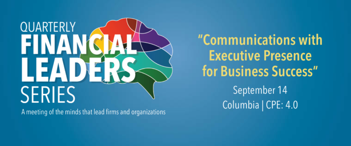 Quarterly Financial Leaders Series – Communications with Executive Presence for Business Success