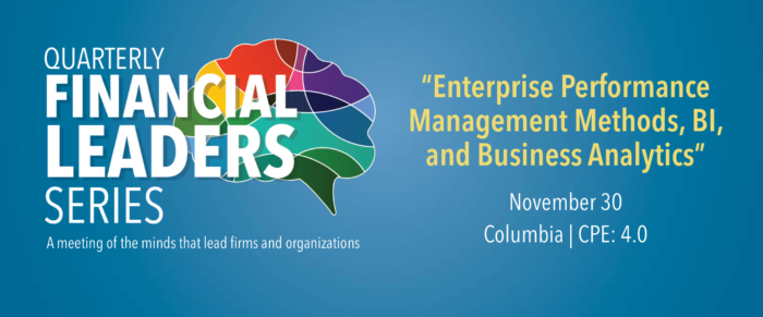 Quarterly Financial Leaders Series – Enterprise Performance Management (EPM) methods, Business Intelligence (BI), and Business Analytics