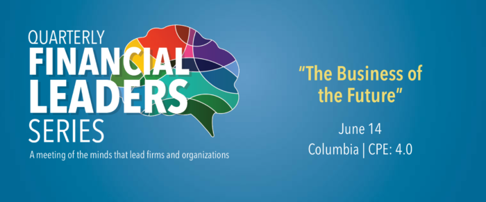 Quarterly Financial Leaders Series – The Business of the Future