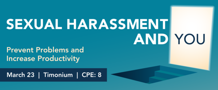 Sexual Harassment and You – Prevent Problems and Increase Productivity